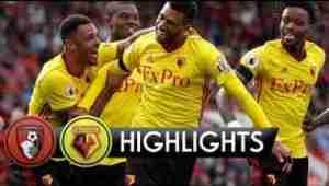 Video: Bournemouth vs Watford 0-2 - Highlights & Goals - Premier League 19/08/2017